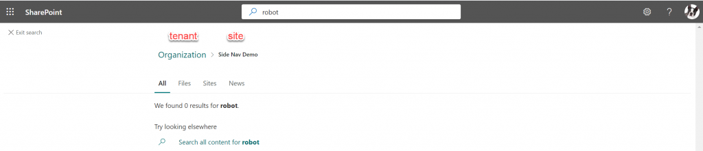 SharePoint  X Exit search  robot  tenant'  site  Organization > SideNavDemo  All  Files  Sites  News  We found O results for robot.  Try looking elsewhere  p Search all content for robot